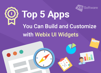Top 5 Apps You Can Build with Webix UI Widgets