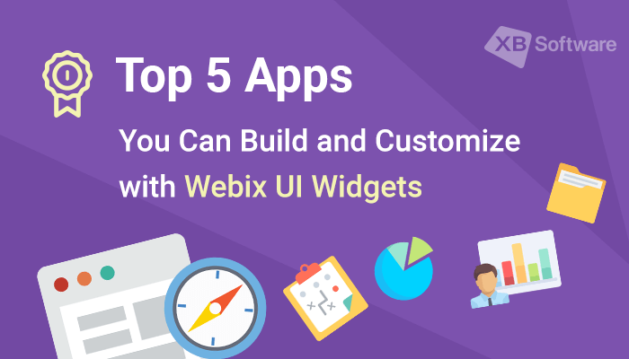 Top 5 Apps You Can Build and Customize with Webix UI Widgets