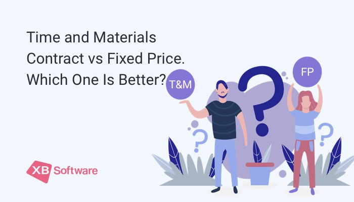 Time and Materials (TM) Contract vs Fixed Price (FP)  Which